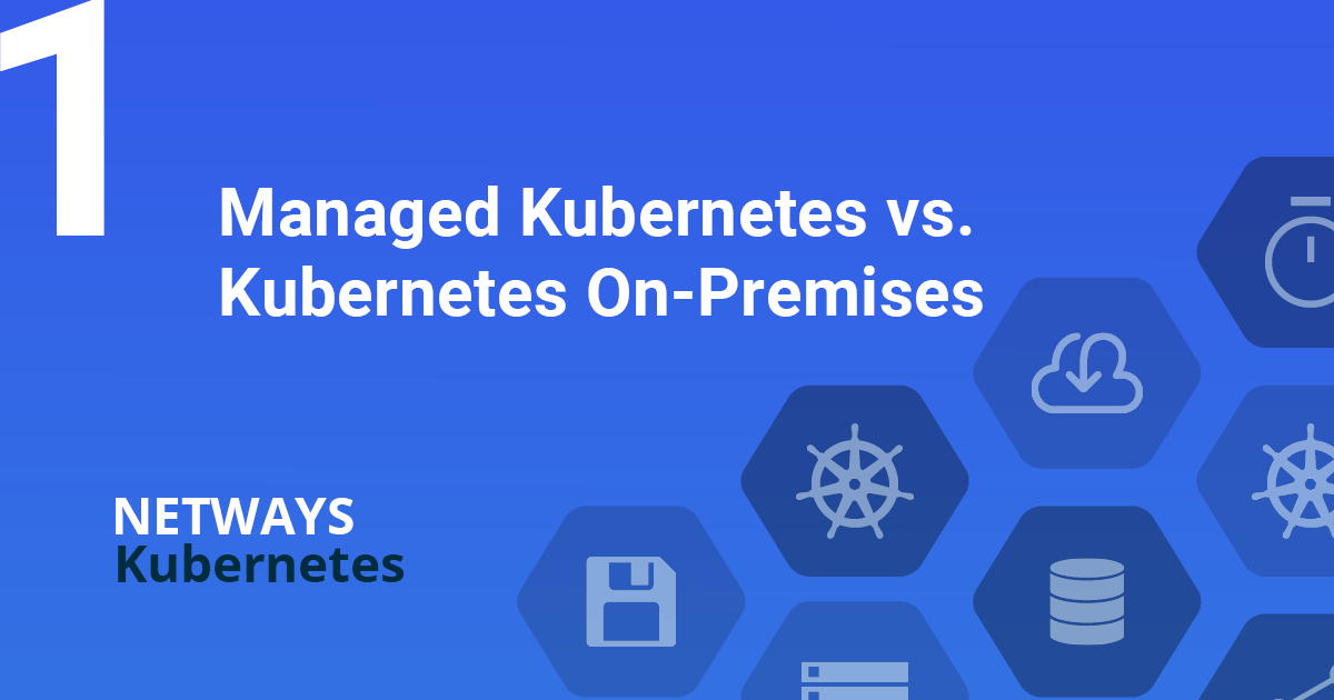 Managed Kubernetes vs. Kubernetes On-Premises