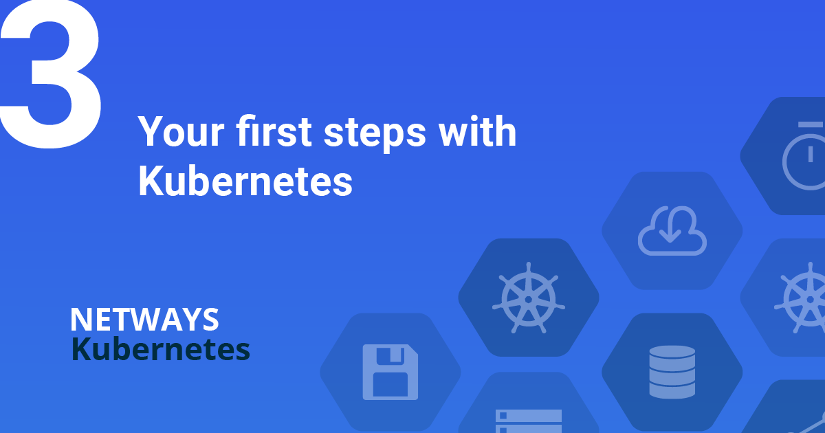 Your first steps with Kubernetes