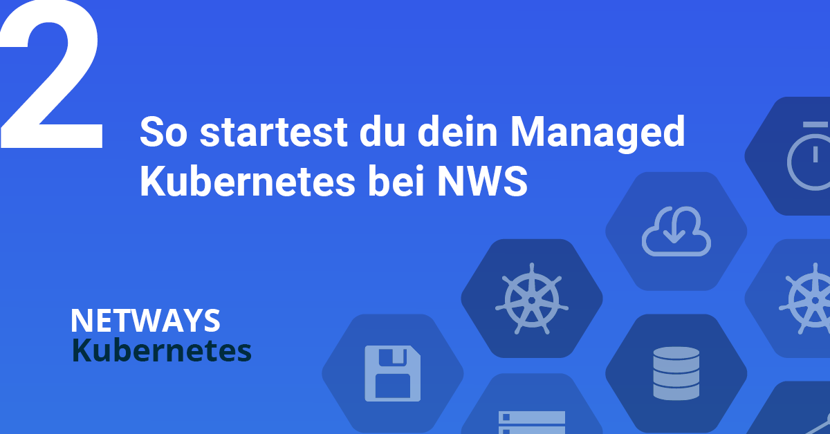 So startest Du Dein Managed Kubernetes bei NWS